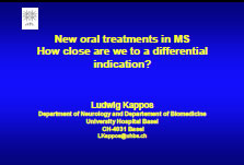 New oral treatments in MS How close are we to a differential indication? Ludwig Kappos Department of Neurology and Departement of Biomedicine University Hospital Basel CH-4031 Basel
